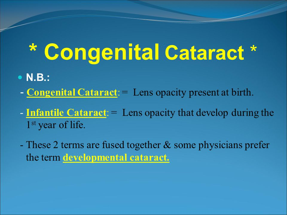 * Congenital Cataract *