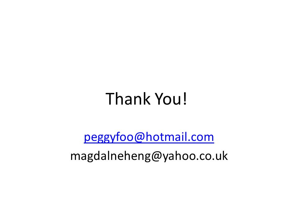 peggyfoo@hotmail.com magdalneheng@yahoo.co.uk
