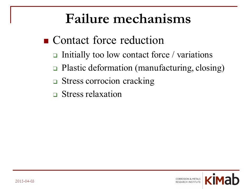 Failure mechanisms Contact force reduction
