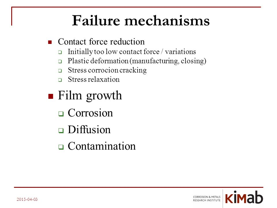 Failure mechanisms Film growth Corrosion Diffusion Contamination