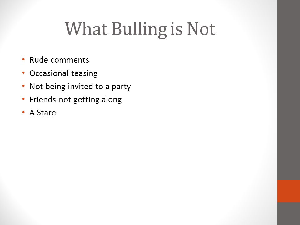 What Bulling is Not Rude comments Occasional teasing