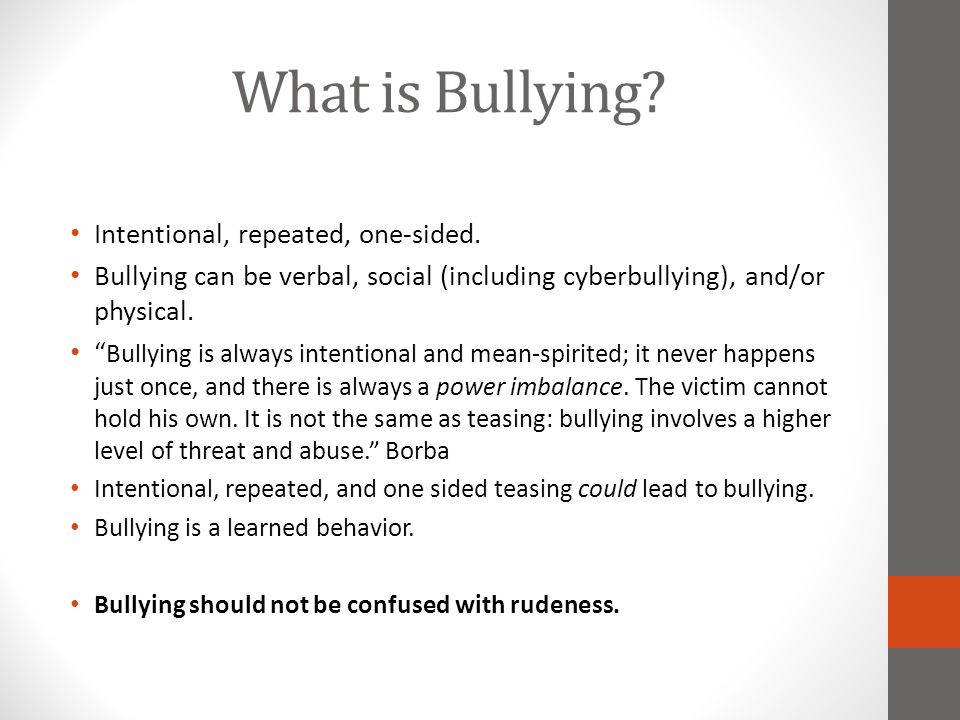 What is Bullying Intentional, repeated, one-sided.