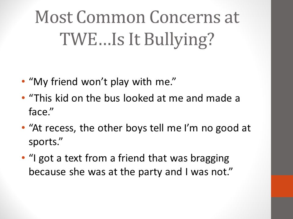 Most Common Concerns at TWE…Is It Bullying