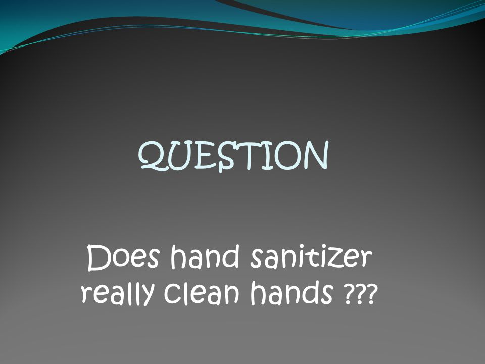 Does hand sanitizer really clean hands