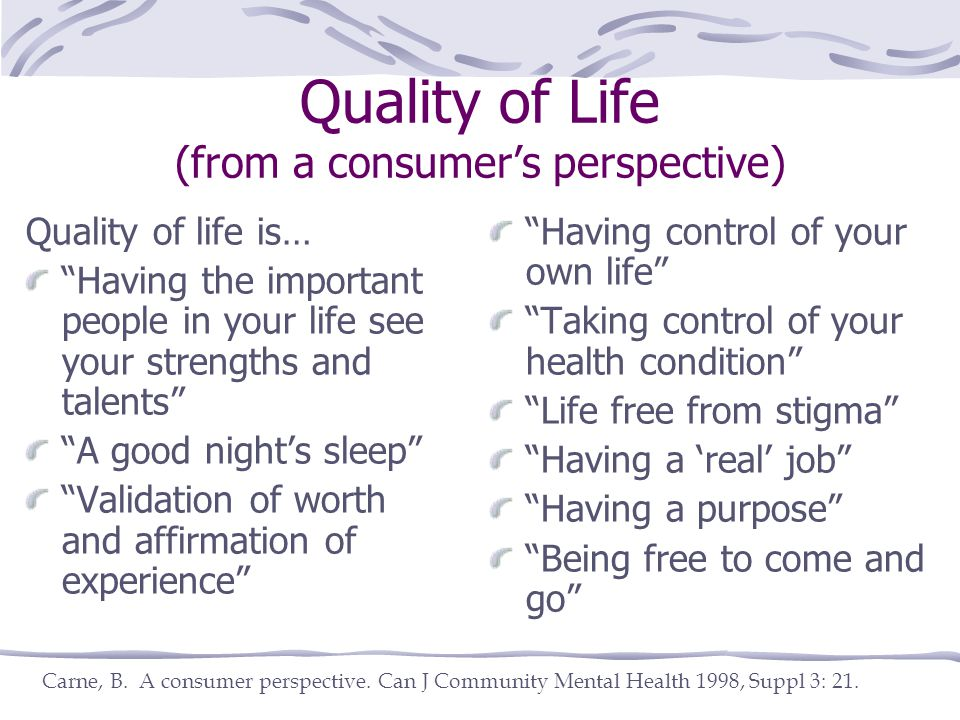 Quality of Life (from a consumer's perspective)