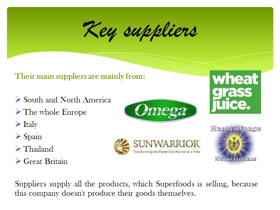 Key suppliers Their main suppliers are mainly from: