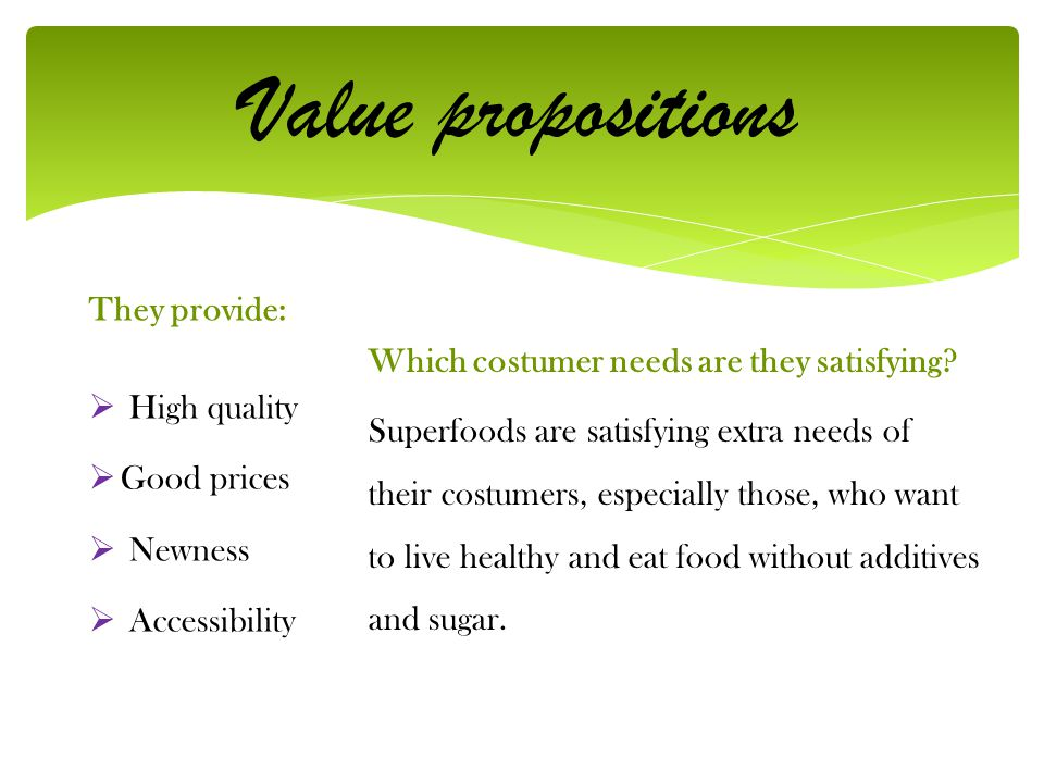 Value propositions They provide: High quality