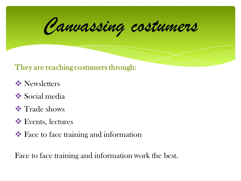 Canvassing costumers They are reaching costumers through: Newsletters