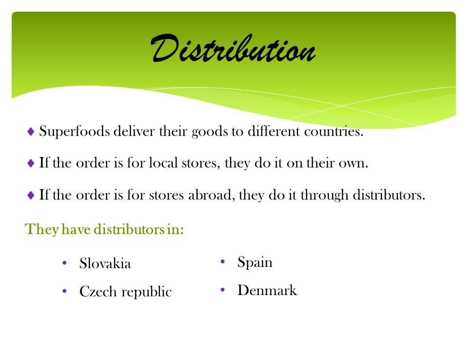 Distribution Superfoods deliver their goods to different countries.
