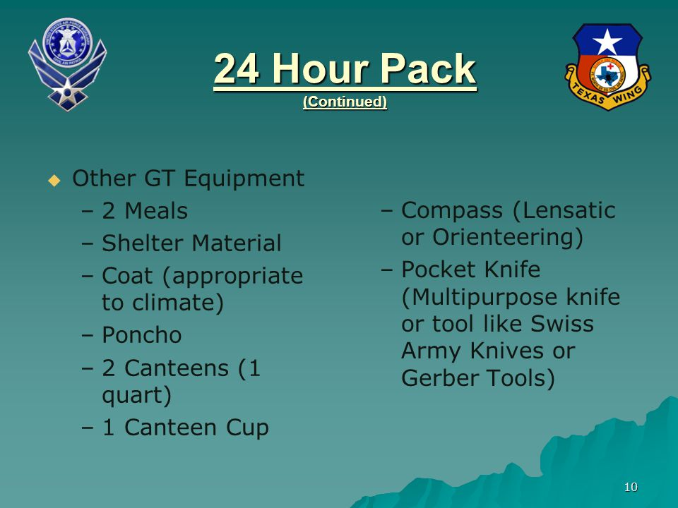 24 Hour Pack (Continued) Other GT Equipment 2 Meals Shelter Material