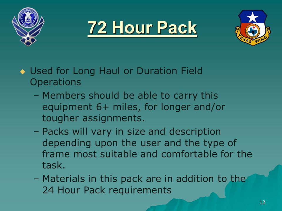 72 Hour Pack Used for Long Haul or Duration Field Operations