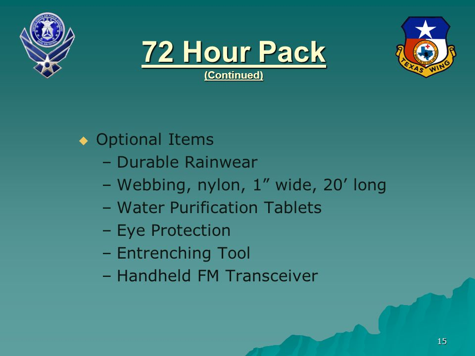 72 Hour Pack (Continued) Optional Items Durable Rainwear