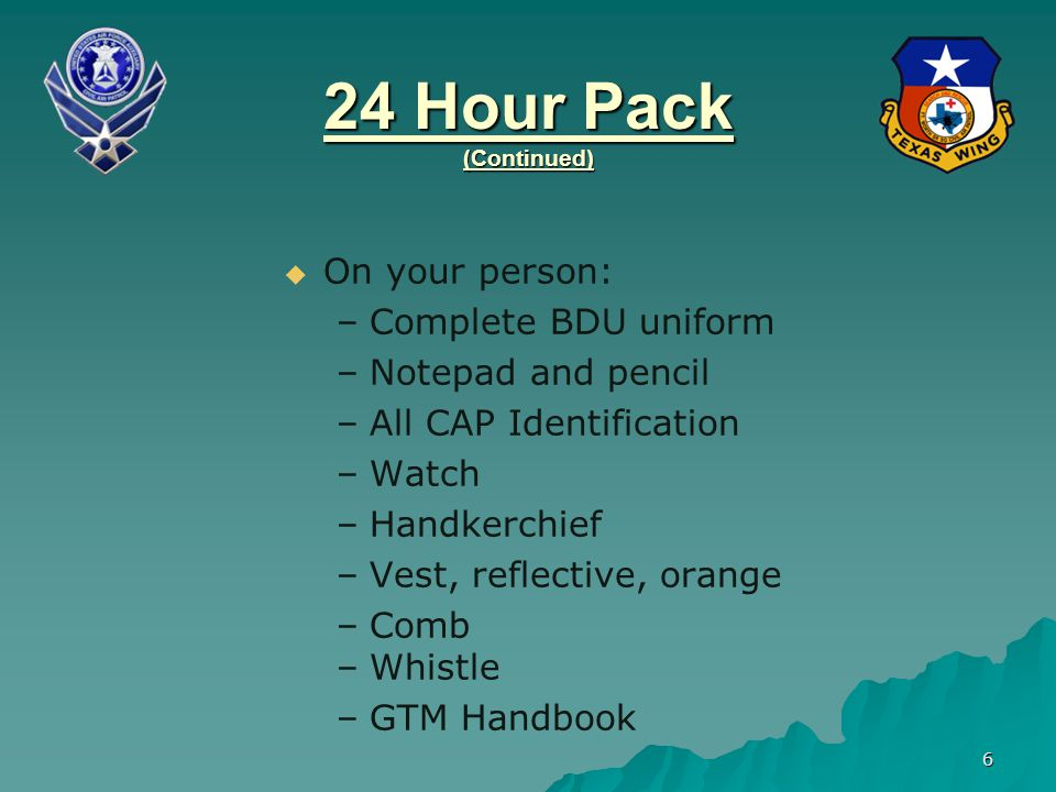24 Hour Pack (Continued) On your person: Complete BDU uniform