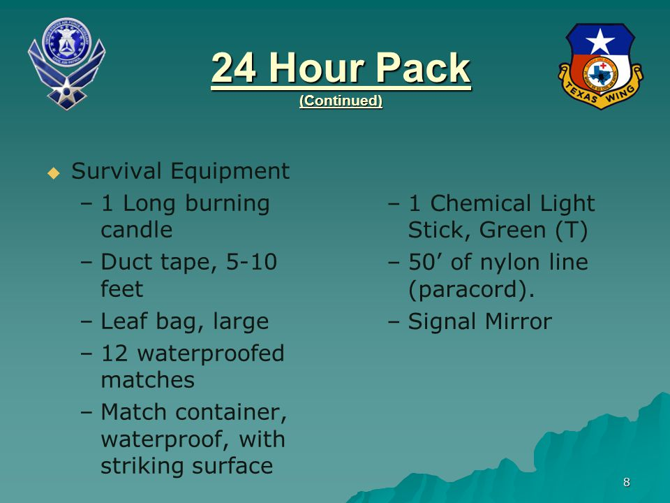 24 Hour Pack (Continued) Survival Equipment 1 Long burning candle
