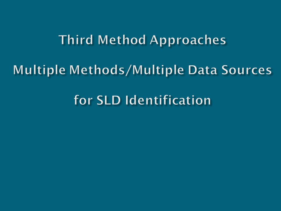 Third Method Approaches Multiple Methods/Multiple Data Sources for SLD Identification