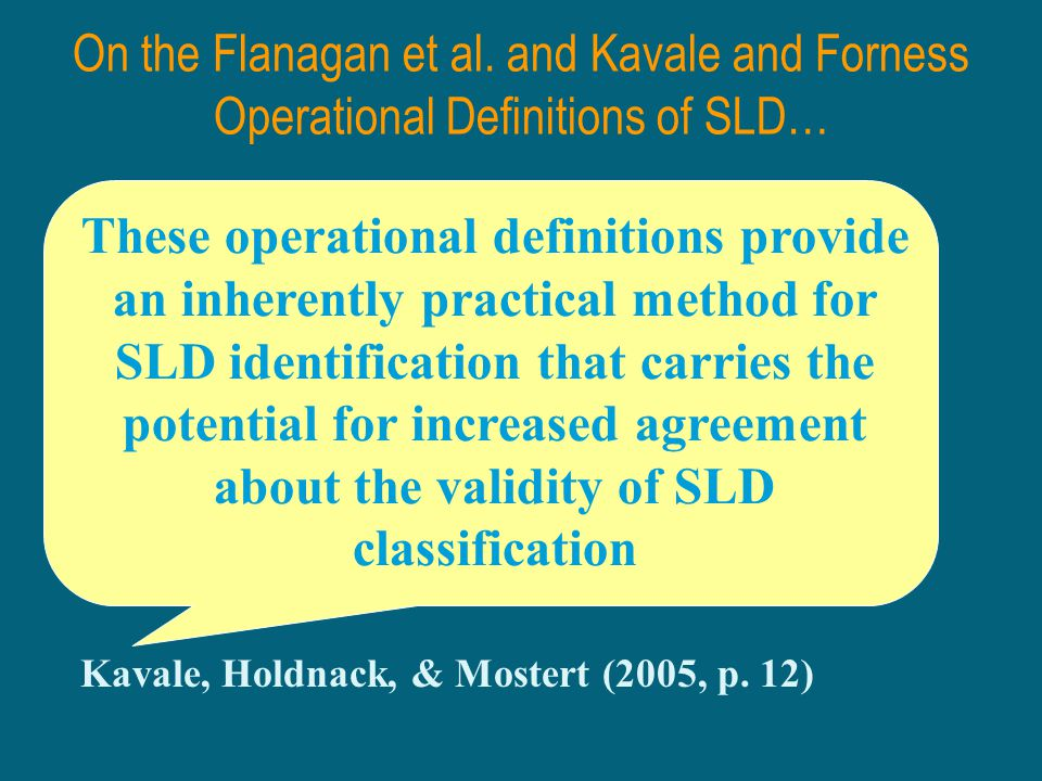 On the Flanagan et al. and Kavale and Forness Operational Definitions of SLD…
