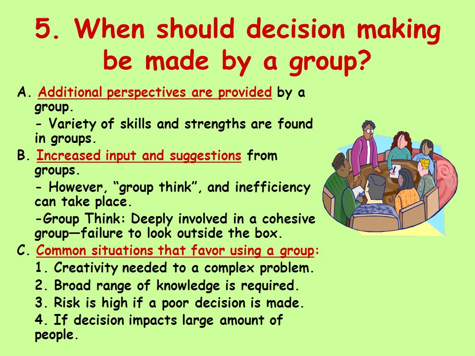 5. When should decision making be made by a group