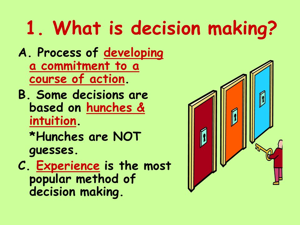 1. What is decision making
