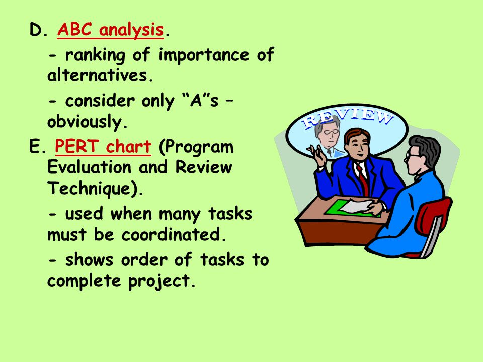 D. ABC analysis. - ranking of importance of alternatives. - consider only A s – obviously.