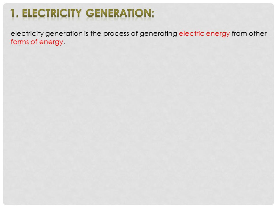 1. Electricity generation: