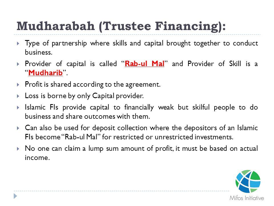 Mudharabah (Trustee Financing):
