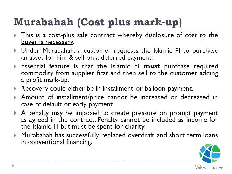 Murabahah (Cost plus mark-up)