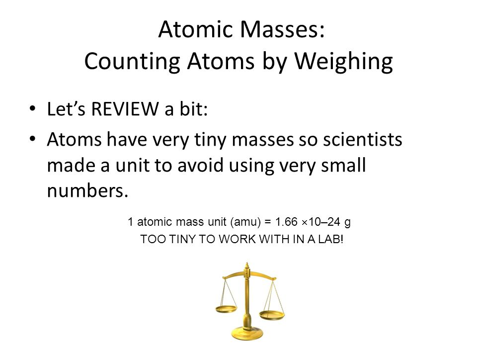 Atomic Masses: Counting Atoms by Weighing