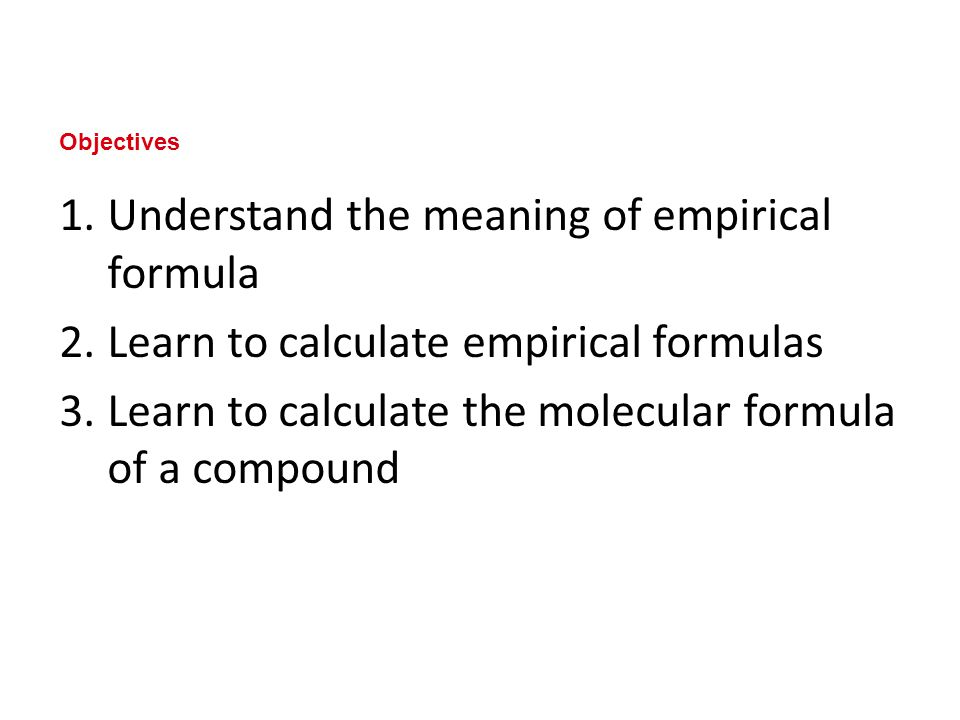 Understand the meaning of empirical formula