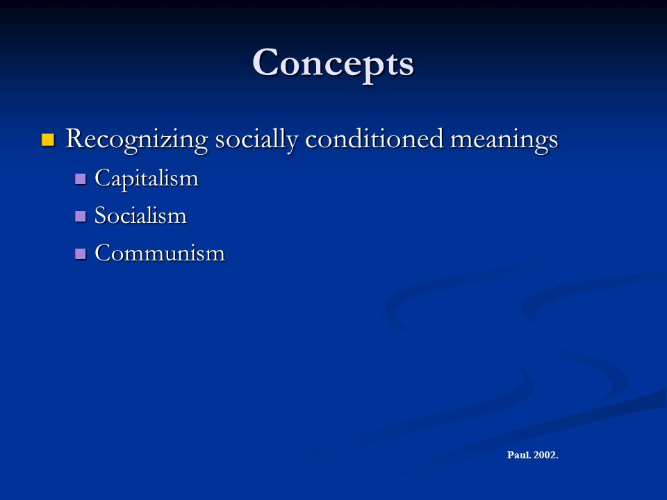 Concepts Recognizing socially conditioned meanings Capitalism