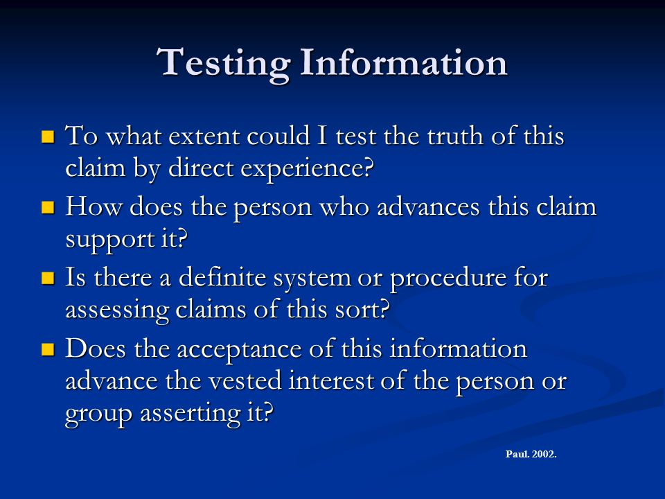 Testing Information To what extent could I test the truth of this claim by direct experience