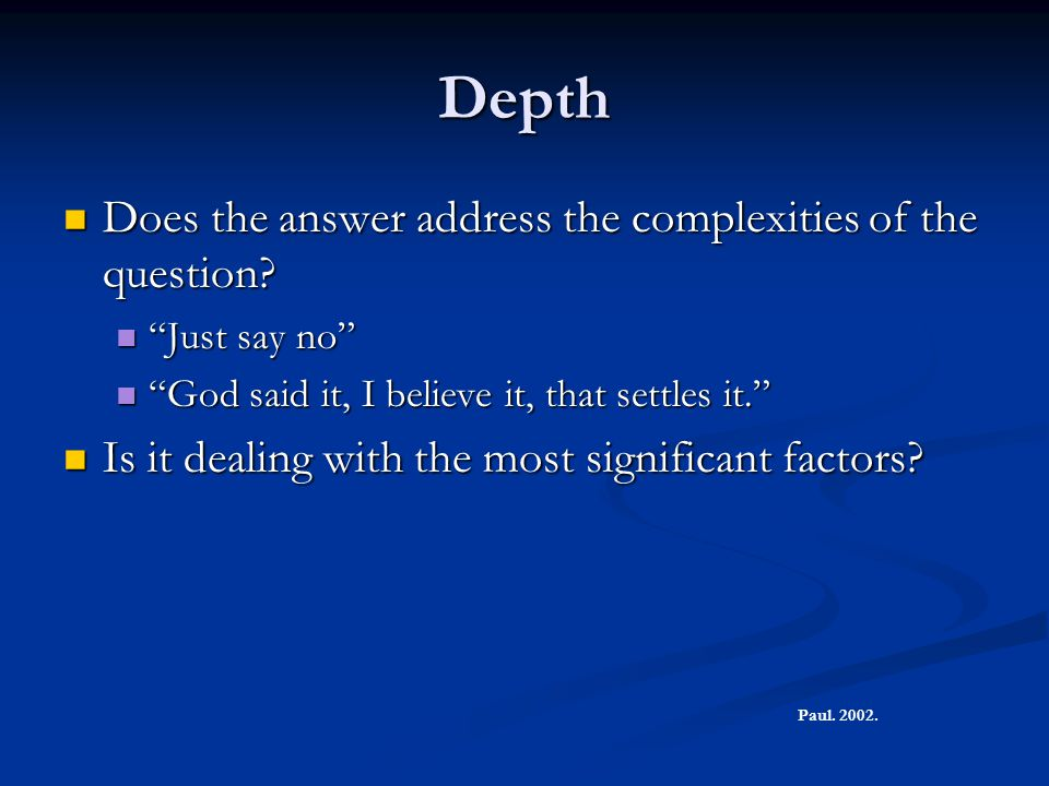 Depth Does the answer address the complexities of the question