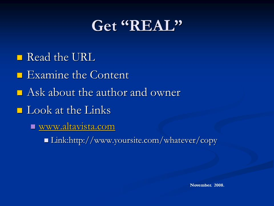 Get REAL Read the URL Examine the Content