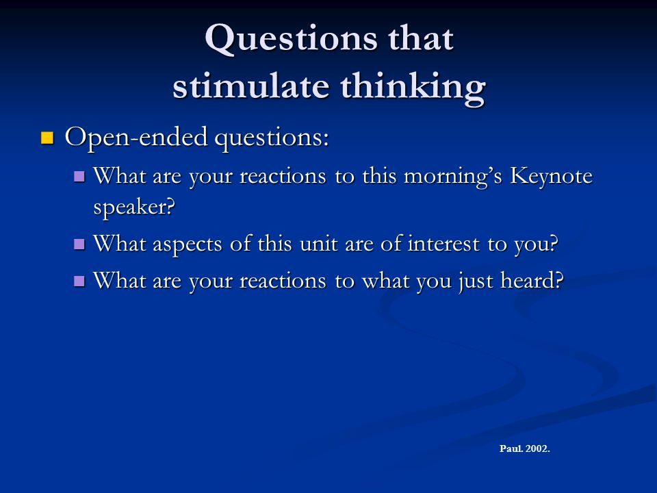 Questions that stimulate thinking