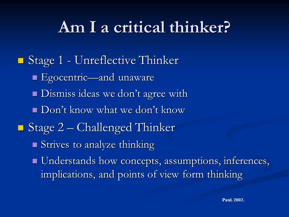 Am I a critical thinker Stage 1 - Unreflective Thinker