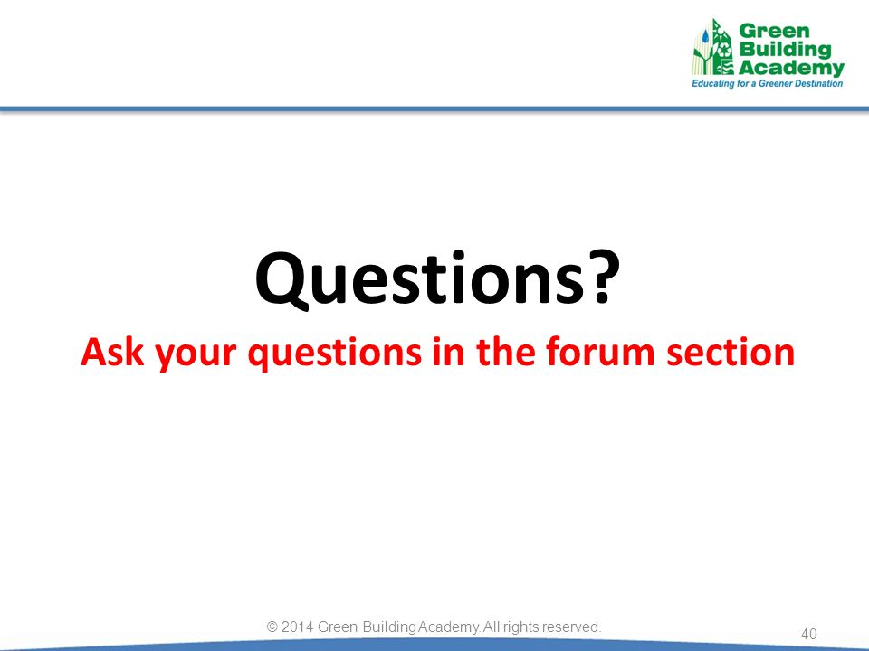 Questions Ask your questions in the forum section