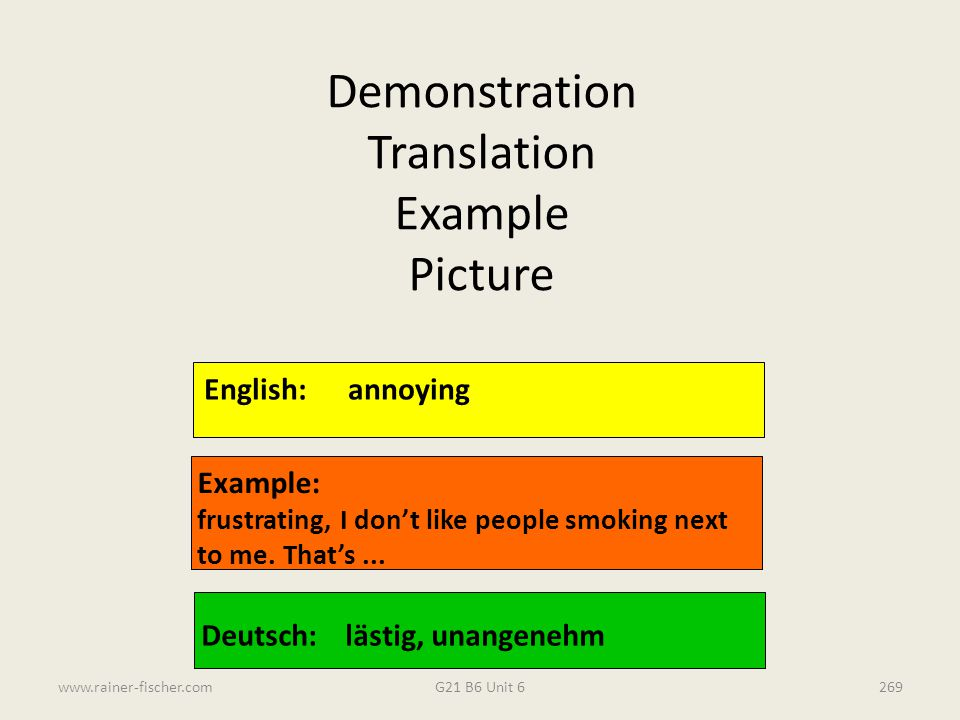 Demonstration Translation Example Picture English: annoying Example: