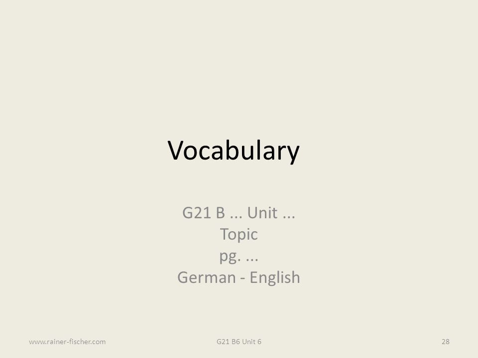 G21 B ... Unit ... Topic pg. ... German - English