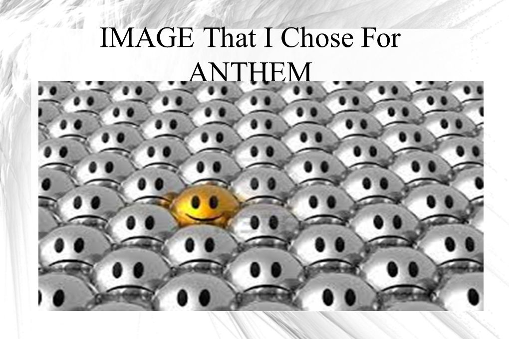 IMAGE That I Chose For ANTHEM
