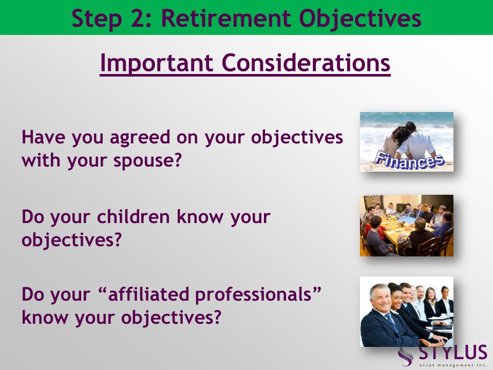 Step 2: Retirement Objectives Important Considerations