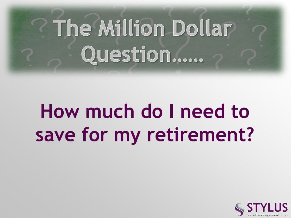 The Million Dollar Question……