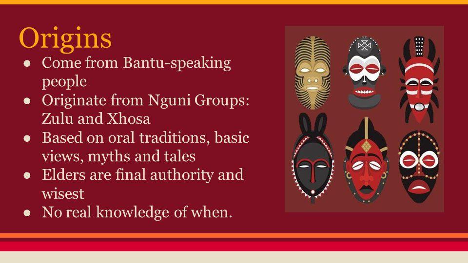 Origins Come from Bantu-speaking people