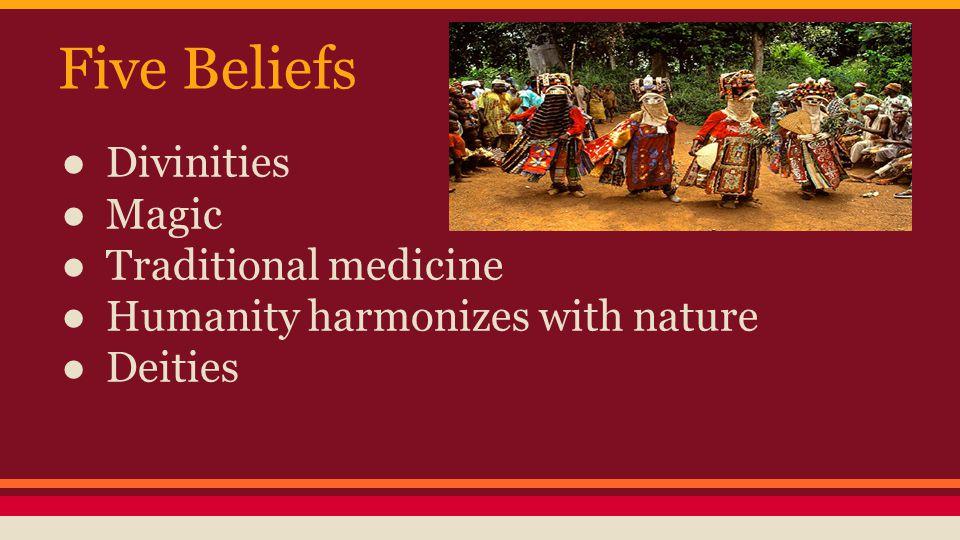 Five Beliefs Divinities Magic Traditional medicine