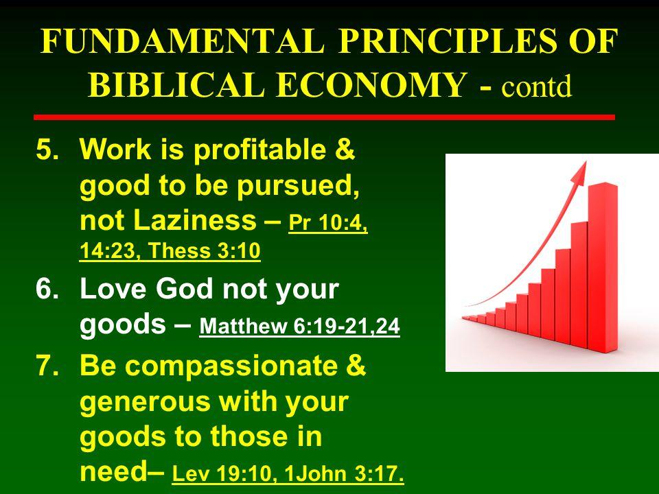 FUNDAMENTAL PRINCIPLES OF BIBLICAL ECONOMY - contd