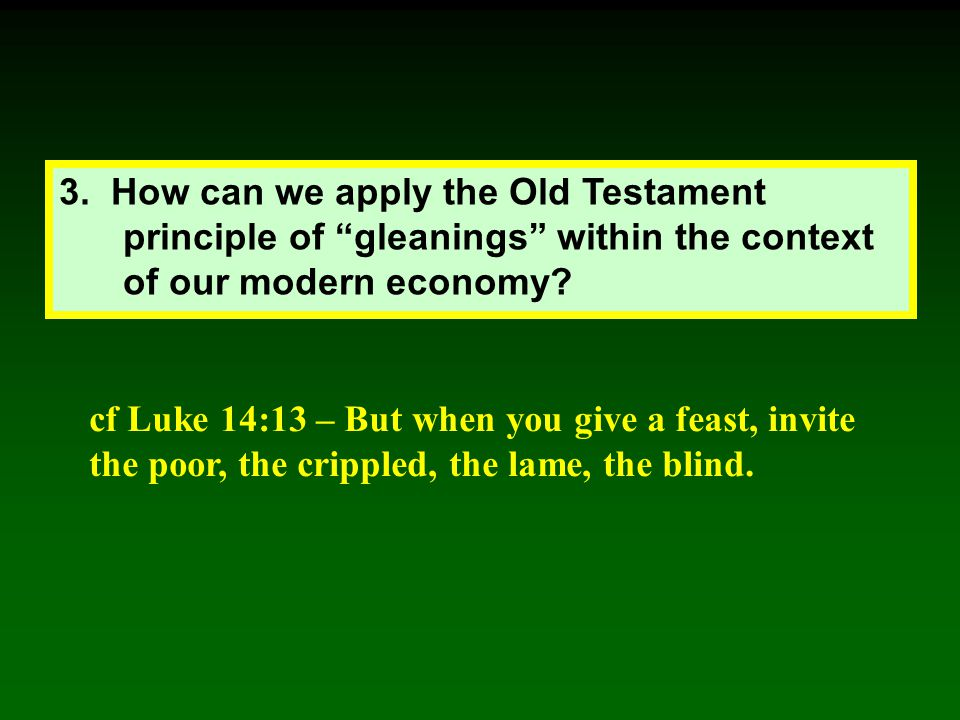 3. How can we apply the Old Testament principle of gleanings within the context of our modern economy