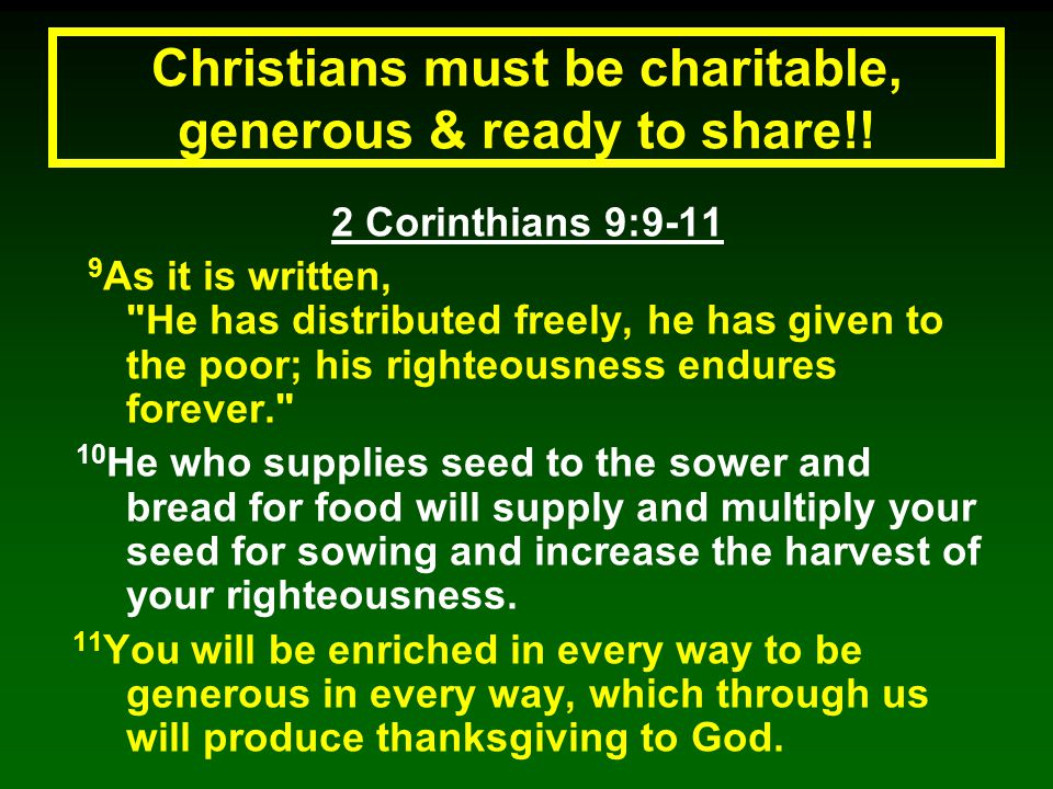 Christians must be charitable, generous & ready to share!!