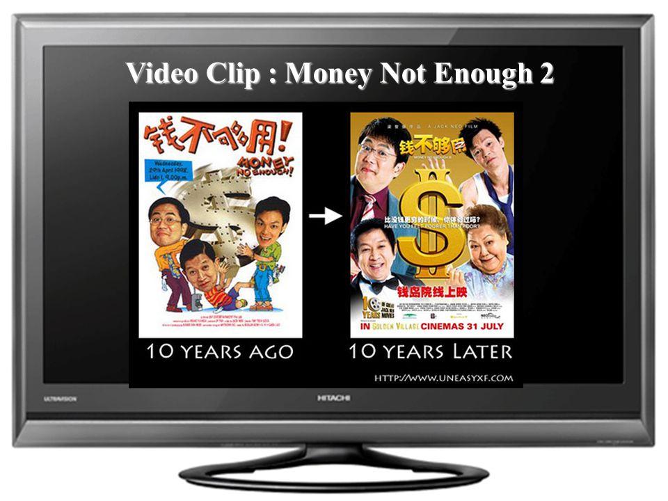 Video Clip : Money Not Enough 2