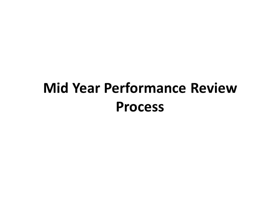Mid Year Performance Review Process