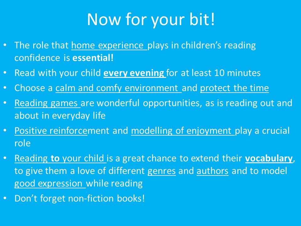 Now for your bit! The role that home experience plays in children's reading confidence is essential!