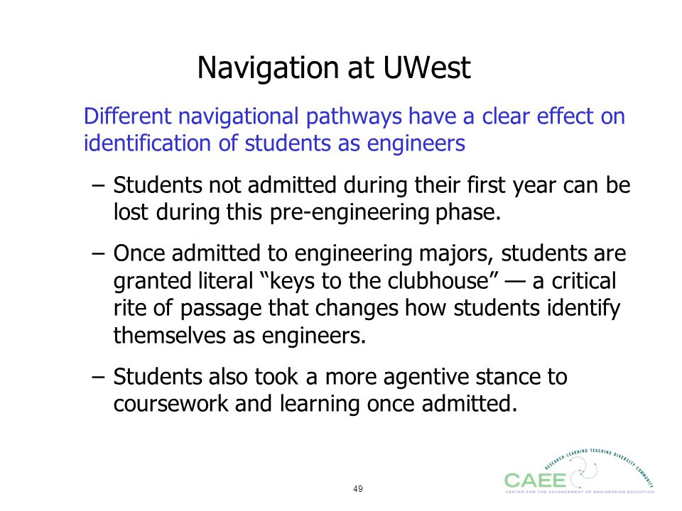 Navigation at UWest Different navigational pathways have a clear effect on identification of students as engineers.