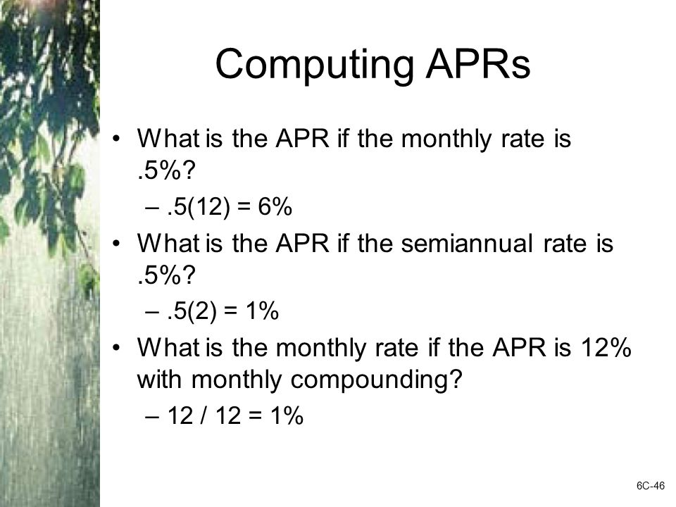 Computing APRs What is the APR if the monthly rate is .5%